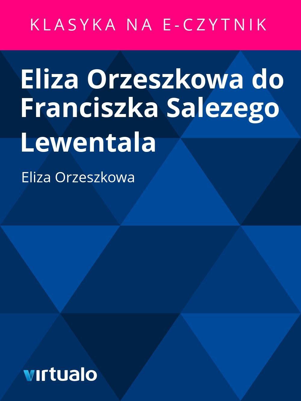Eliza Orzeszkowa do Franciszka Salezego Lewentala - Ebook (Książka EPUB) do pobrania w formacie EPUB