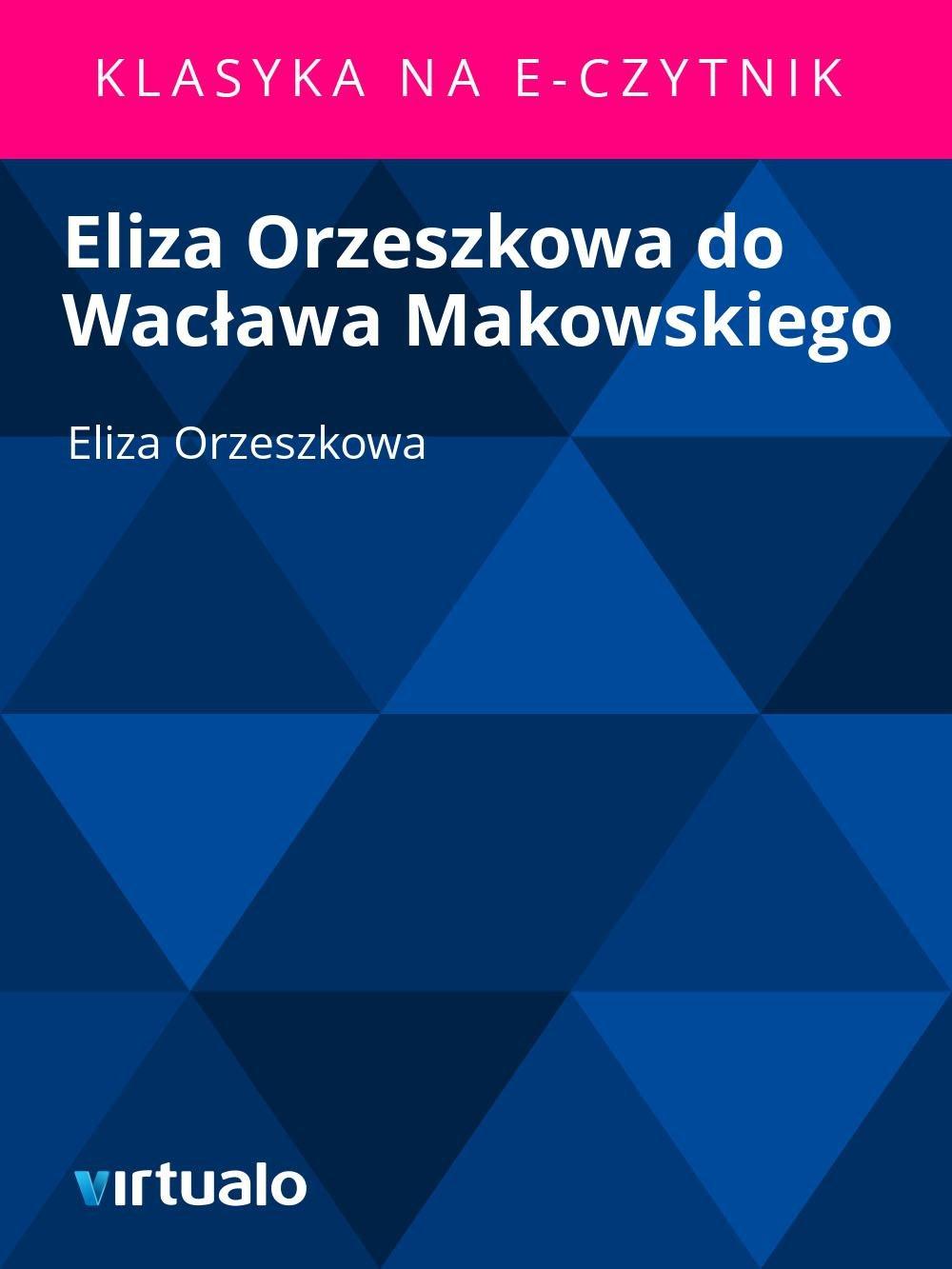 Eliza Orzeszkowa do Wacława Makowskiego - Ebook (Książka EPUB) do pobrania w formacie EPUB