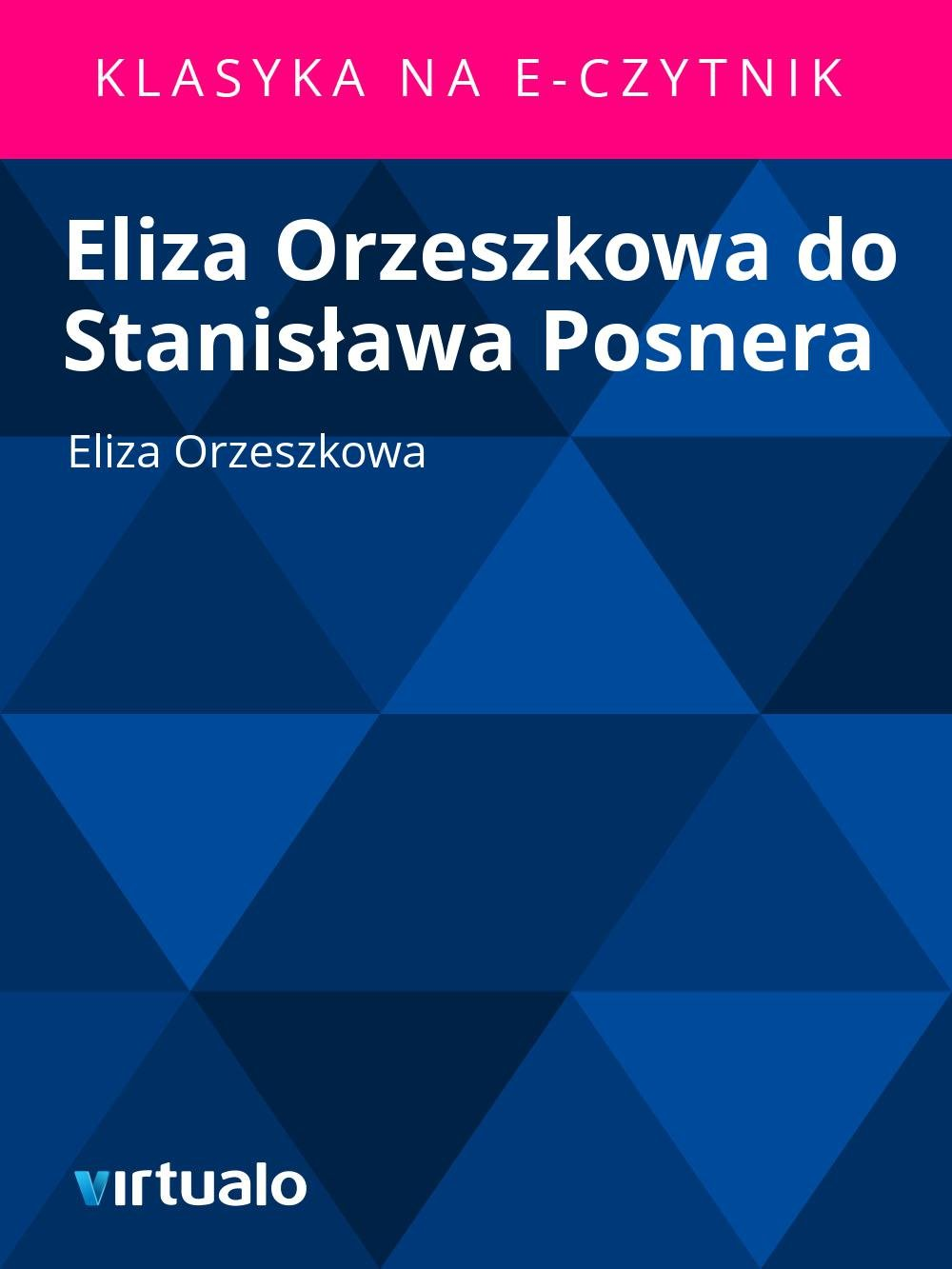 Eliza Orzeszkowa do Stanisława Posnera - Ebook (Książka EPUB) do pobrania w formacie EPUB
