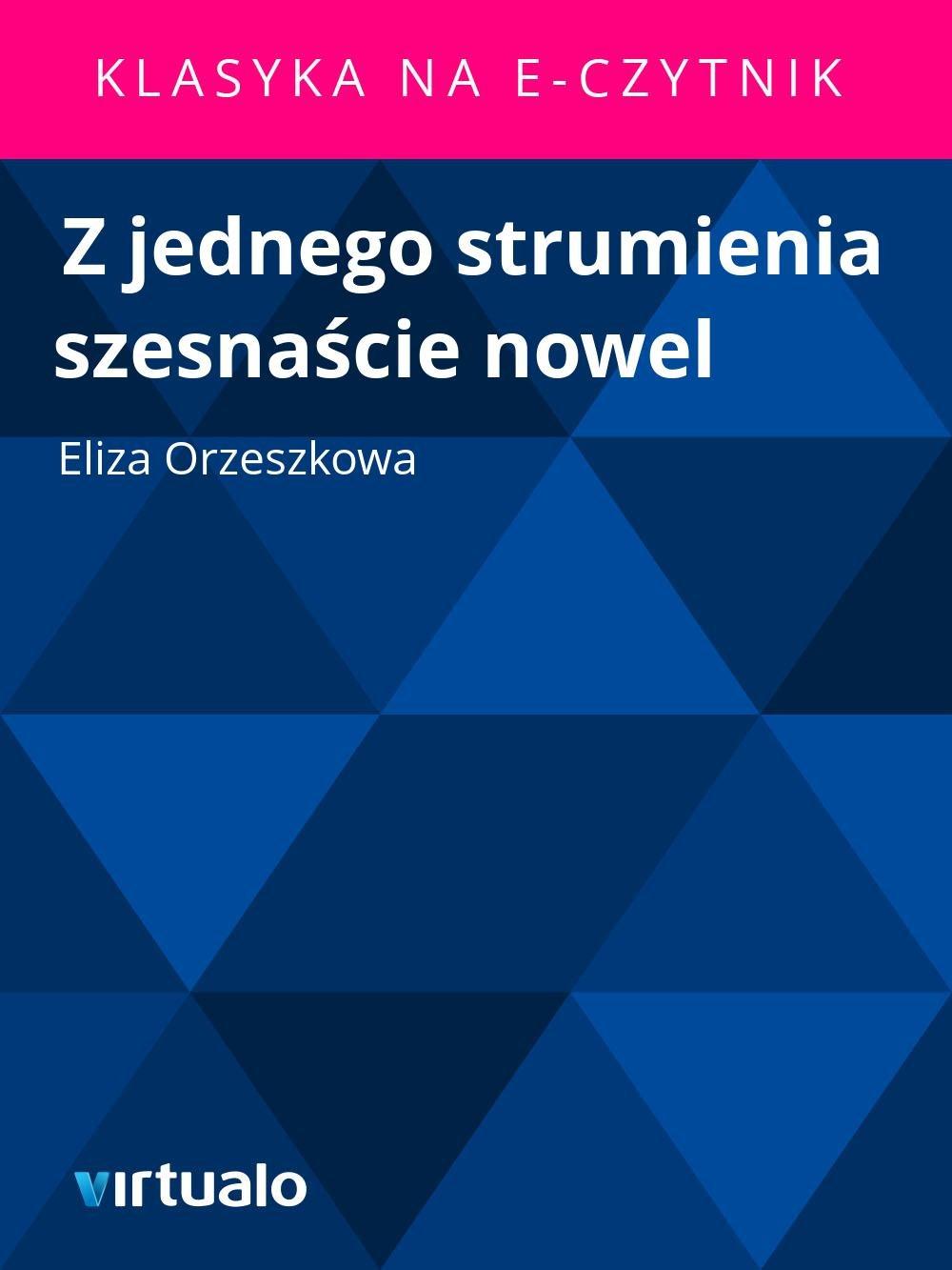 Z jednego strumienia szesnaście nowel - Ebook (Książka EPUB) do pobrania w formacie EPUB