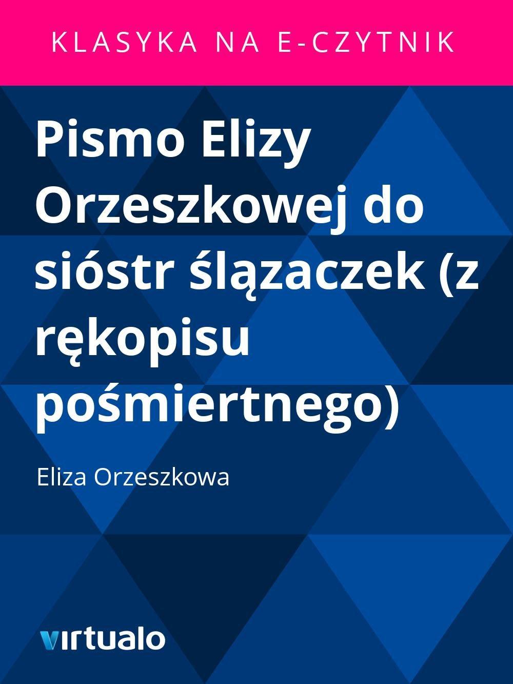 Pismo Elizy Orzeszkowej do sióstr ślązaczek (z rękopisu pośmiertnego) - Ebook (Książka EPUB) do pobrania w formacie EPUB