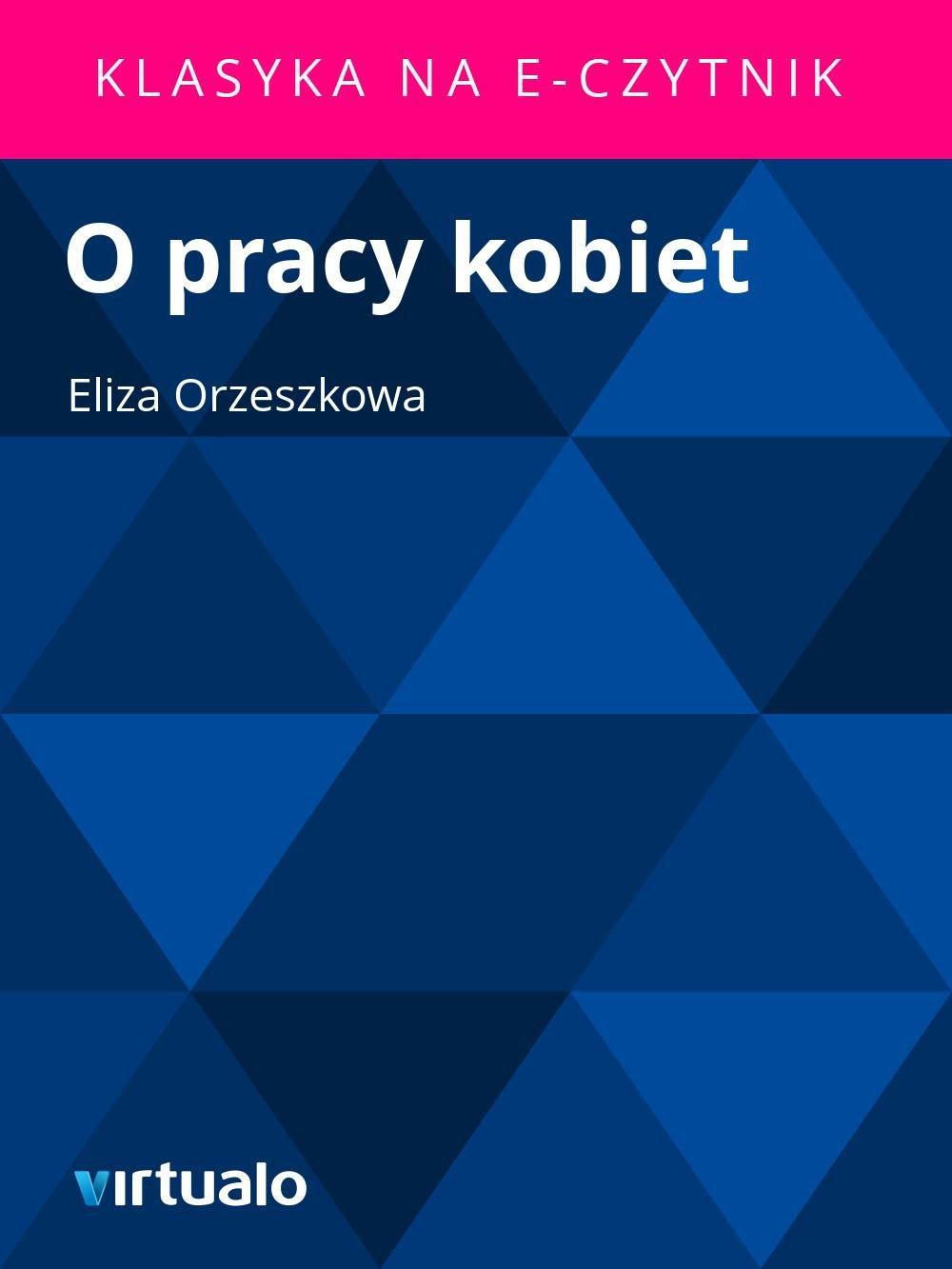 O pracy kobiet - Ebook (Książka EPUB) do pobrania w formacie EPUB