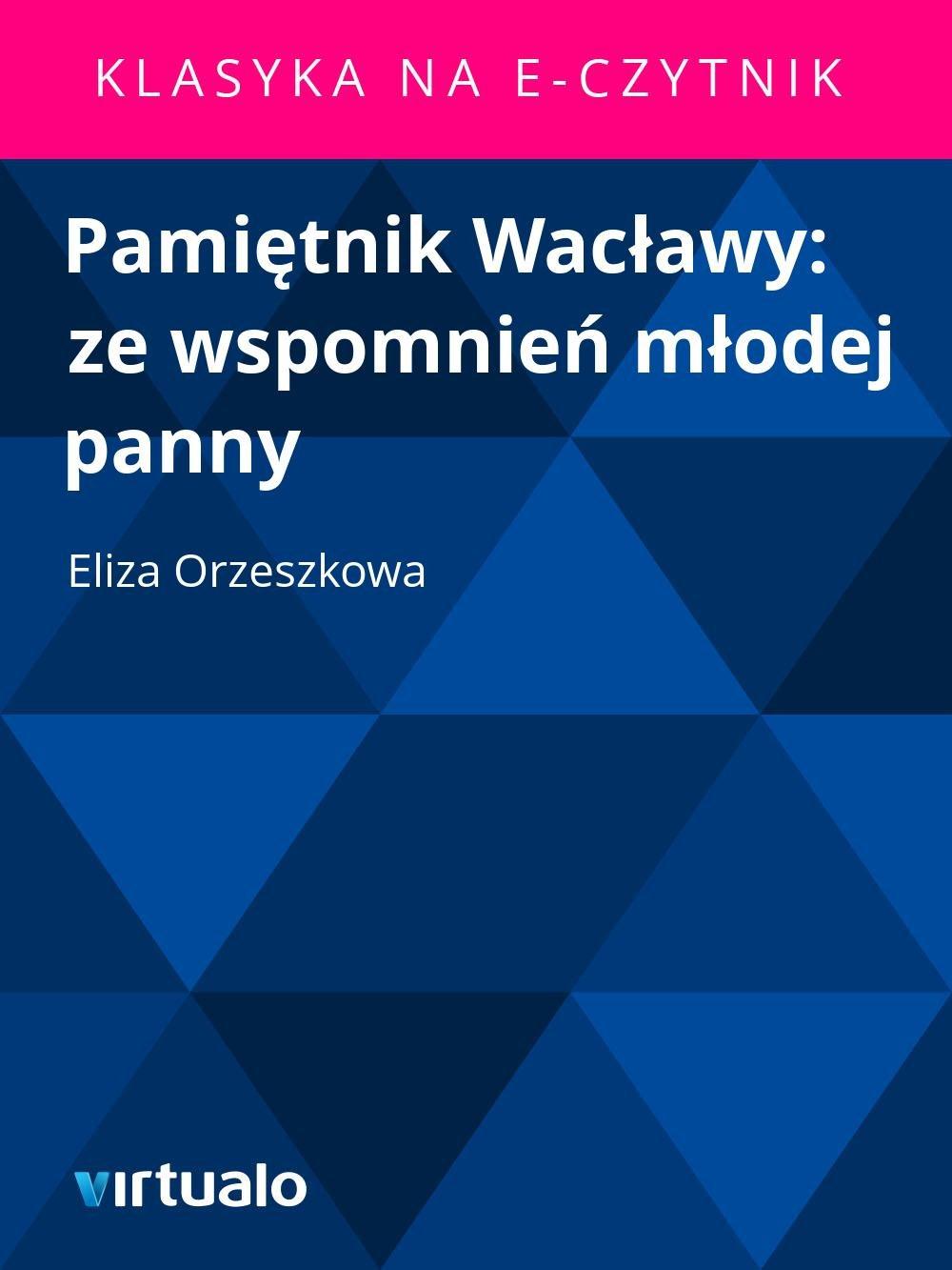 Pamiętnik Wacławy: ze wspomnień młodej panny - Ebook (Książka EPUB) do pobrania w formacie EPUB
