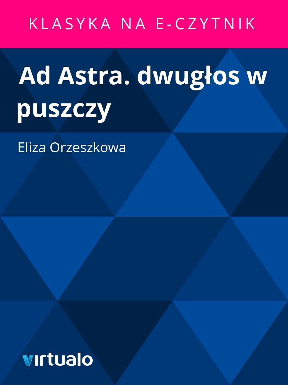 Ad Astra. dwugłos w puszczy - Ebook (Książka EPUB) do pobrania w formacie EPUB