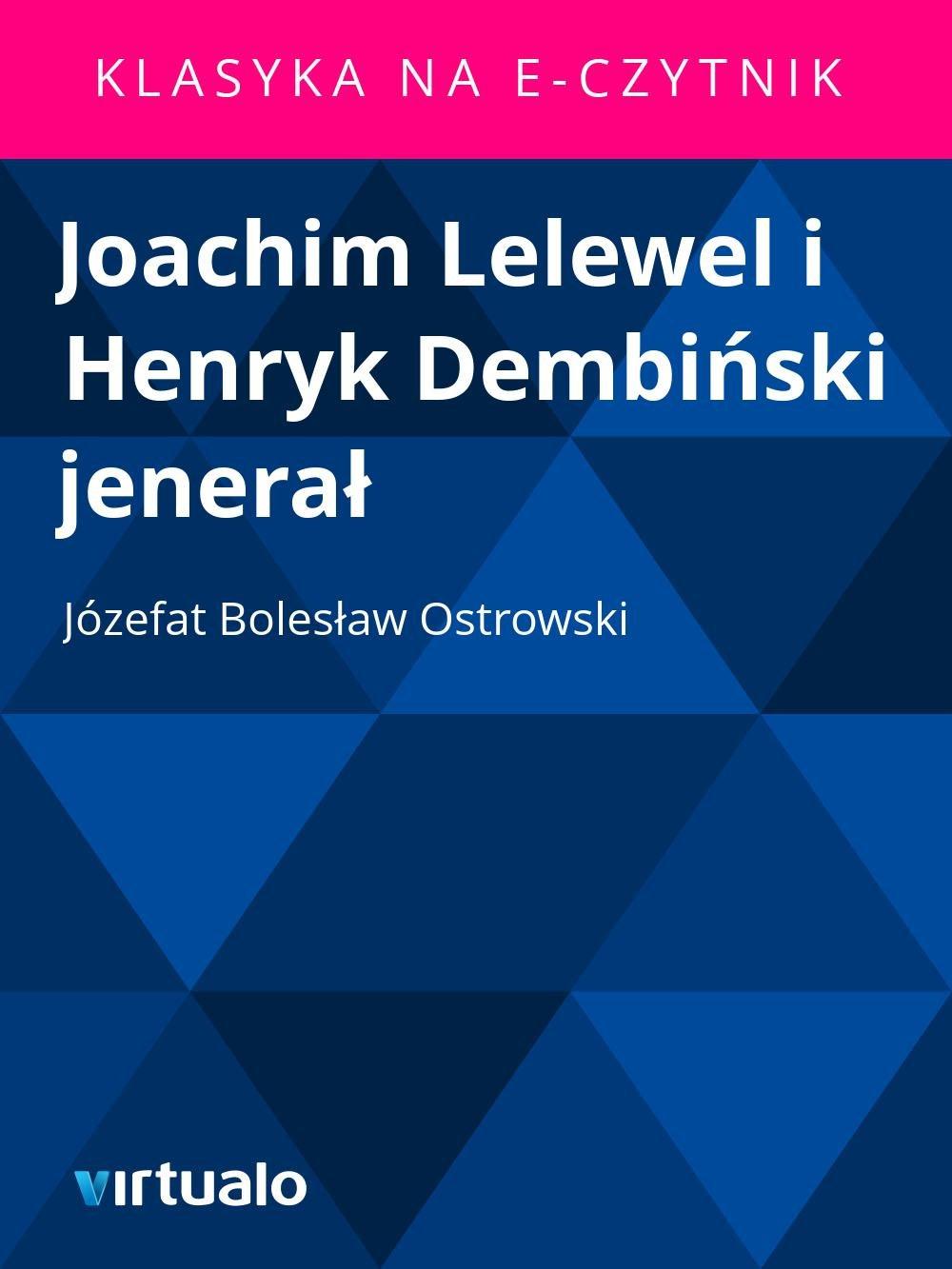 Joachim Lelewel i Henryk Dembiński jenerał - Ebook (Książka EPUB) do pobrania w formacie EPUB