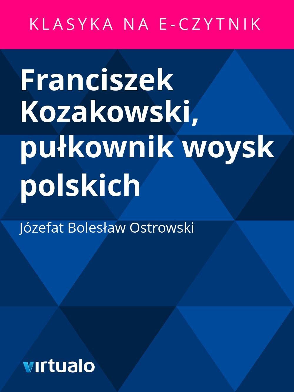 Franciszek Kozakowski, pułkownik woysk polskich - Ebook (Książka EPUB) do pobrania w formacie EPUB