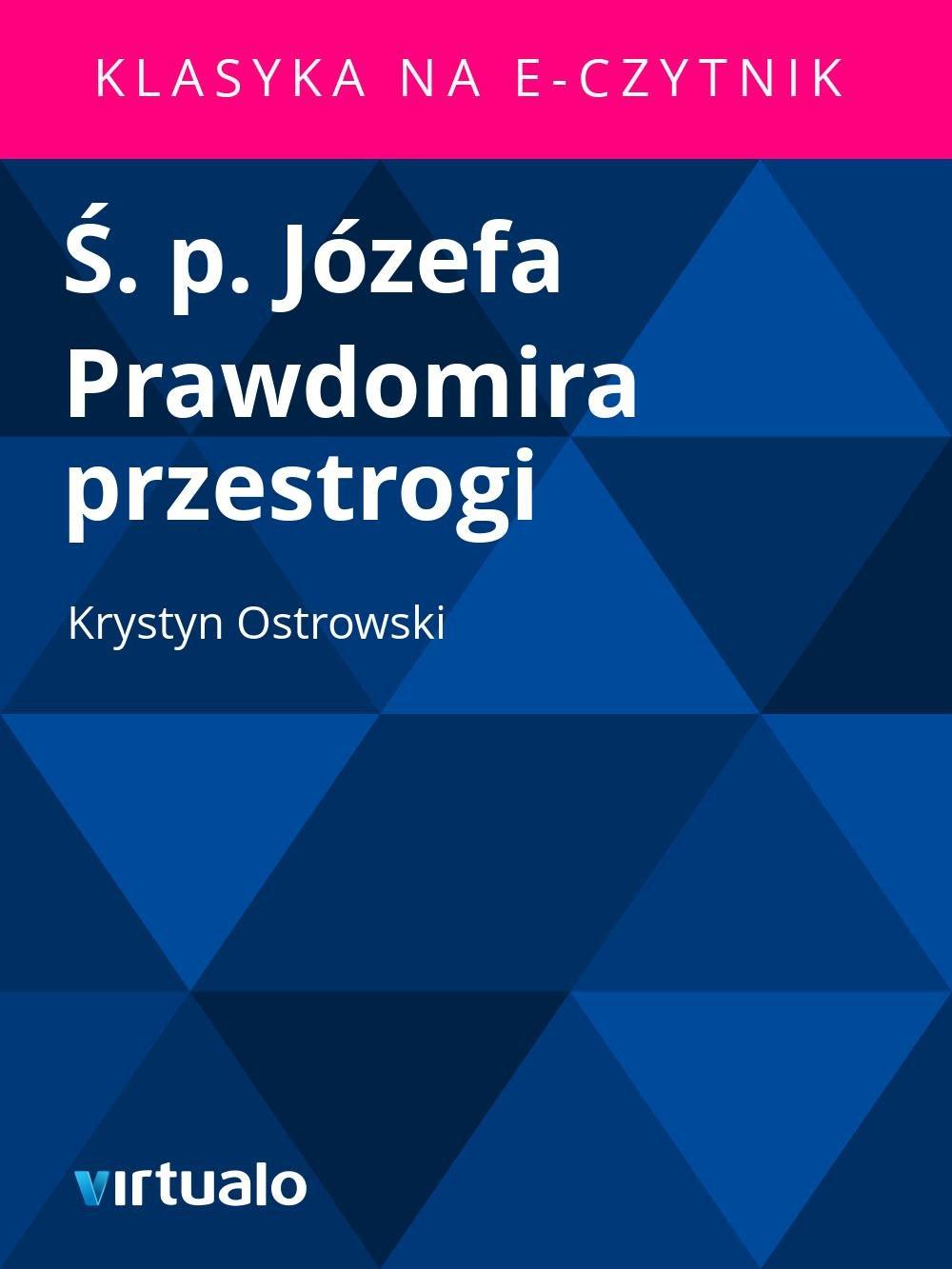 Ś. p. Józefa Prawdomira przestrogi - Ebook (Książka EPUB) do pobrania w formacie EPUB