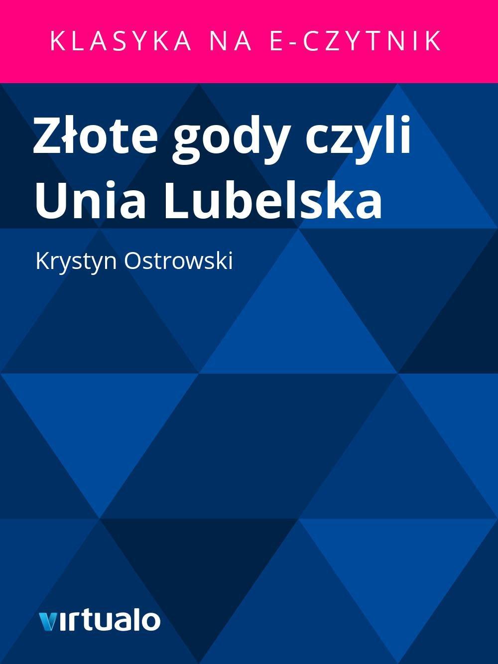 Złote gody czyli Unia Lubelska - Ebook (Książka EPUB) do pobrania w formacie EPUB
