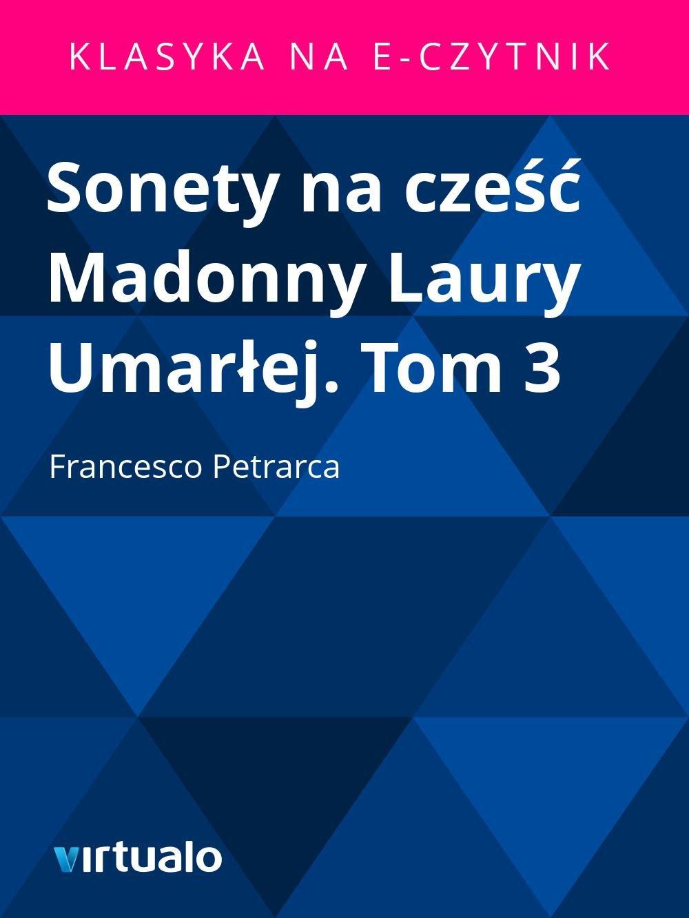 Sonety na cześć Madonny Laury Umarłej. Tom 3 - Ebook (Książka EPUB) do pobrania w formacie EPUB