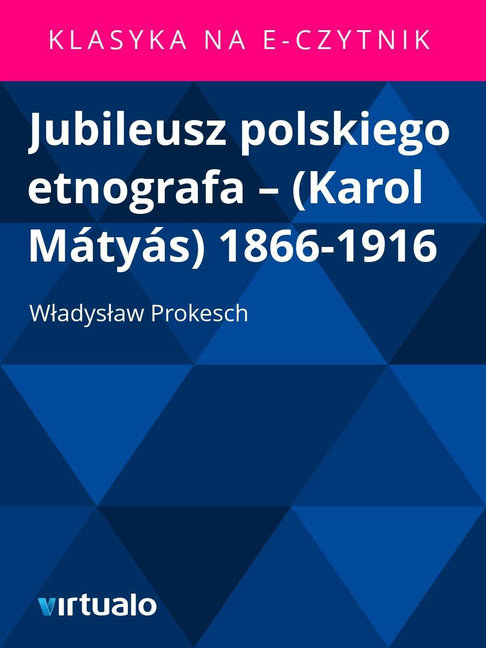 Jubileusz polskiego etnografa – (Karol Mátyás) 1866-1916 - Ebook (Książka EPUB) do pobrania w formacie EPUB