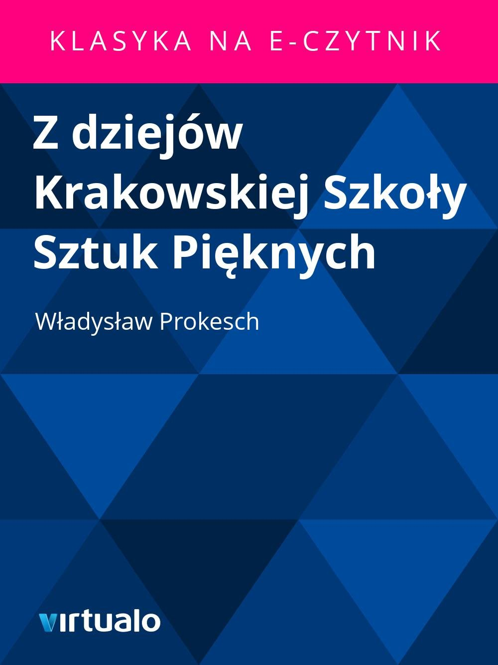 Z dziejów Krakowskiej Szkoły Sztuk Pięknych - Ebook (Książka EPUB) do pobrania w formacie EPUB
