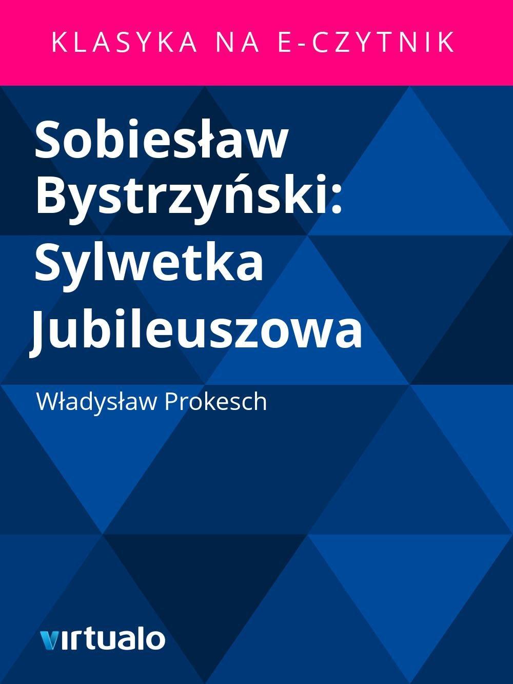 Sobiesław Bystrzyński: Sylwetka Jubileuszowa - Ebook (Książka EPUB) do pobrania w formacie EPUB