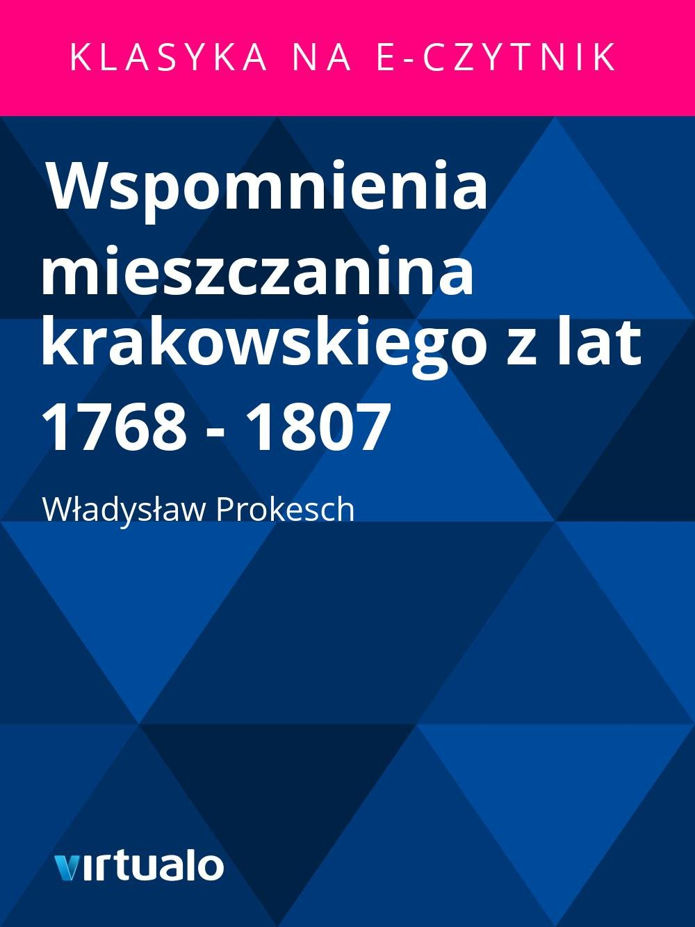 Wspomnienia mieszczanina krakowskiego z lat 1768 - 1807 - Ebook (Książka EPUB) do pobrania w formacie EPUB