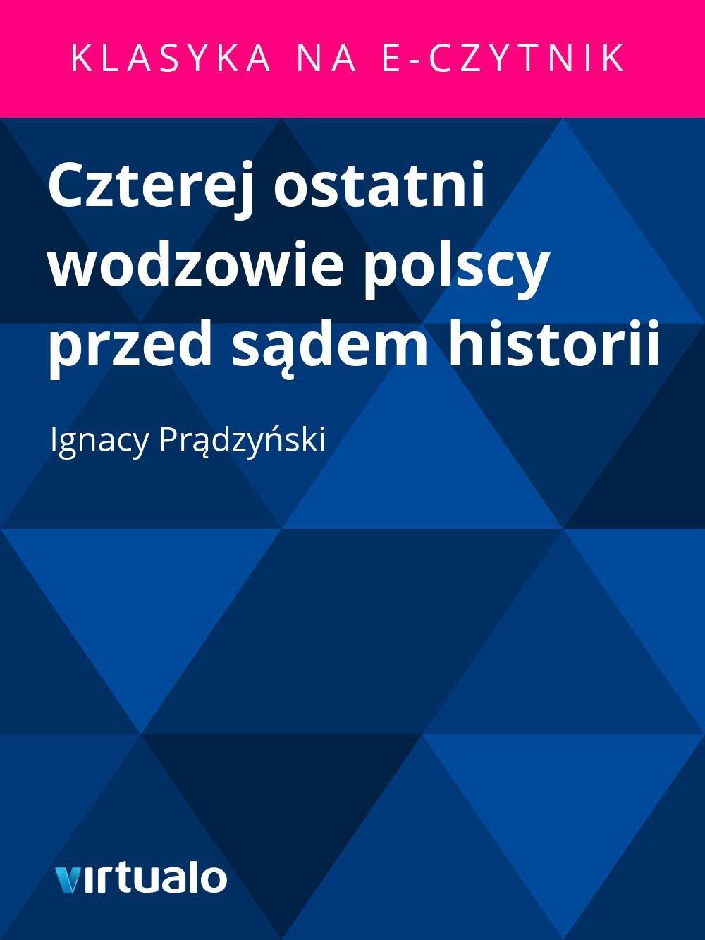 Czterej ostatni wodzowie polscy przed sądem historii - Ebook (Książka EPUB) do pobrania w formacie EPUB