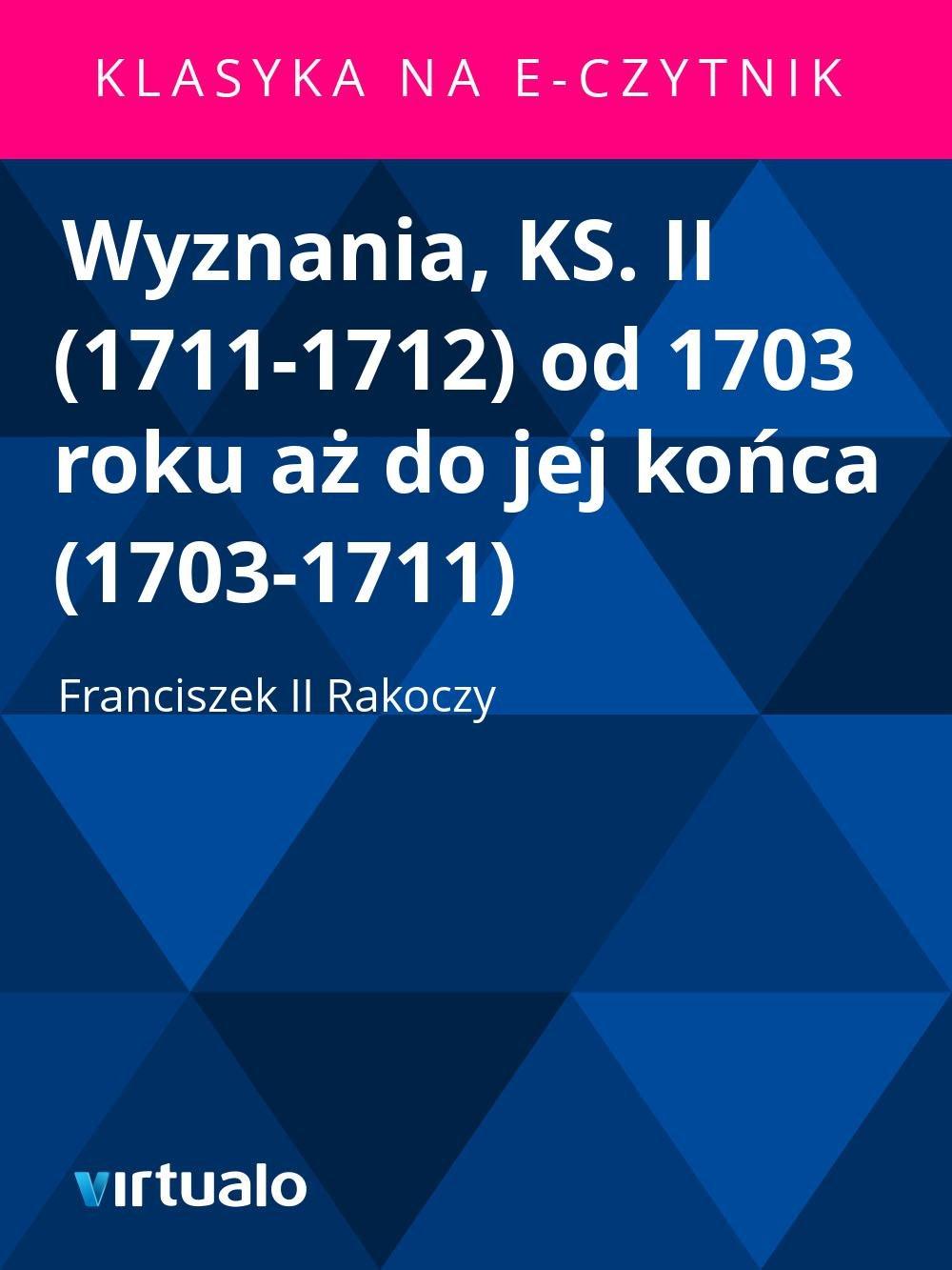 Wyznania, KS. II (1711-1712) od 1703 roku aż do jej końca (1703-1711) - Ebook (Książka EPUB) do pobrania w formacie EPUB