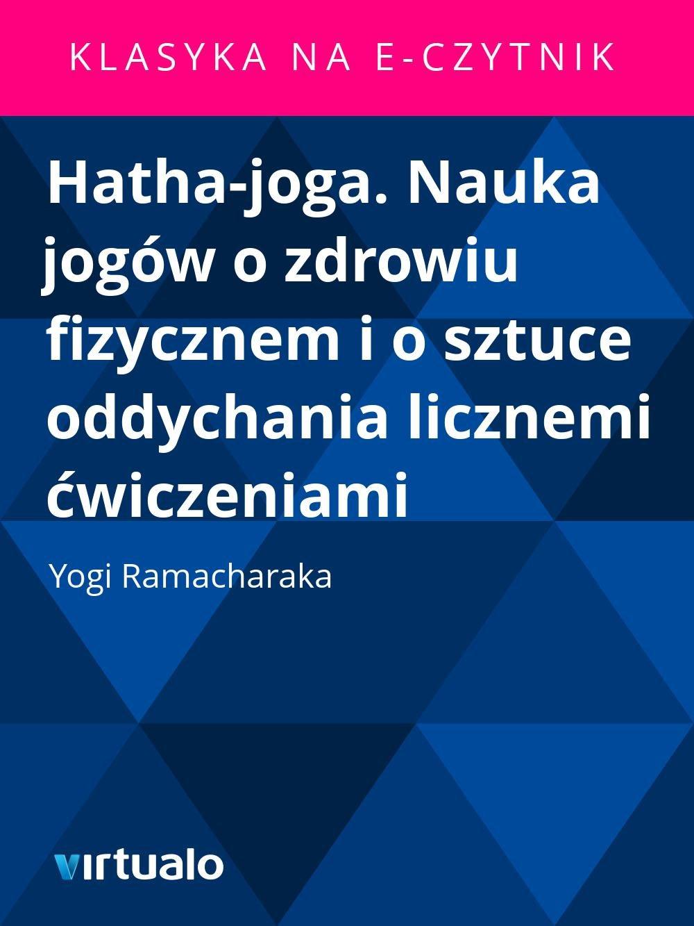 Hatha-joga. Nauka jogów o zdrowiu fizycznem i o sztuce oddychania licznemi ćwiczeniami - Ebook (Książka EPUB) do pobrania w formacie EPUB