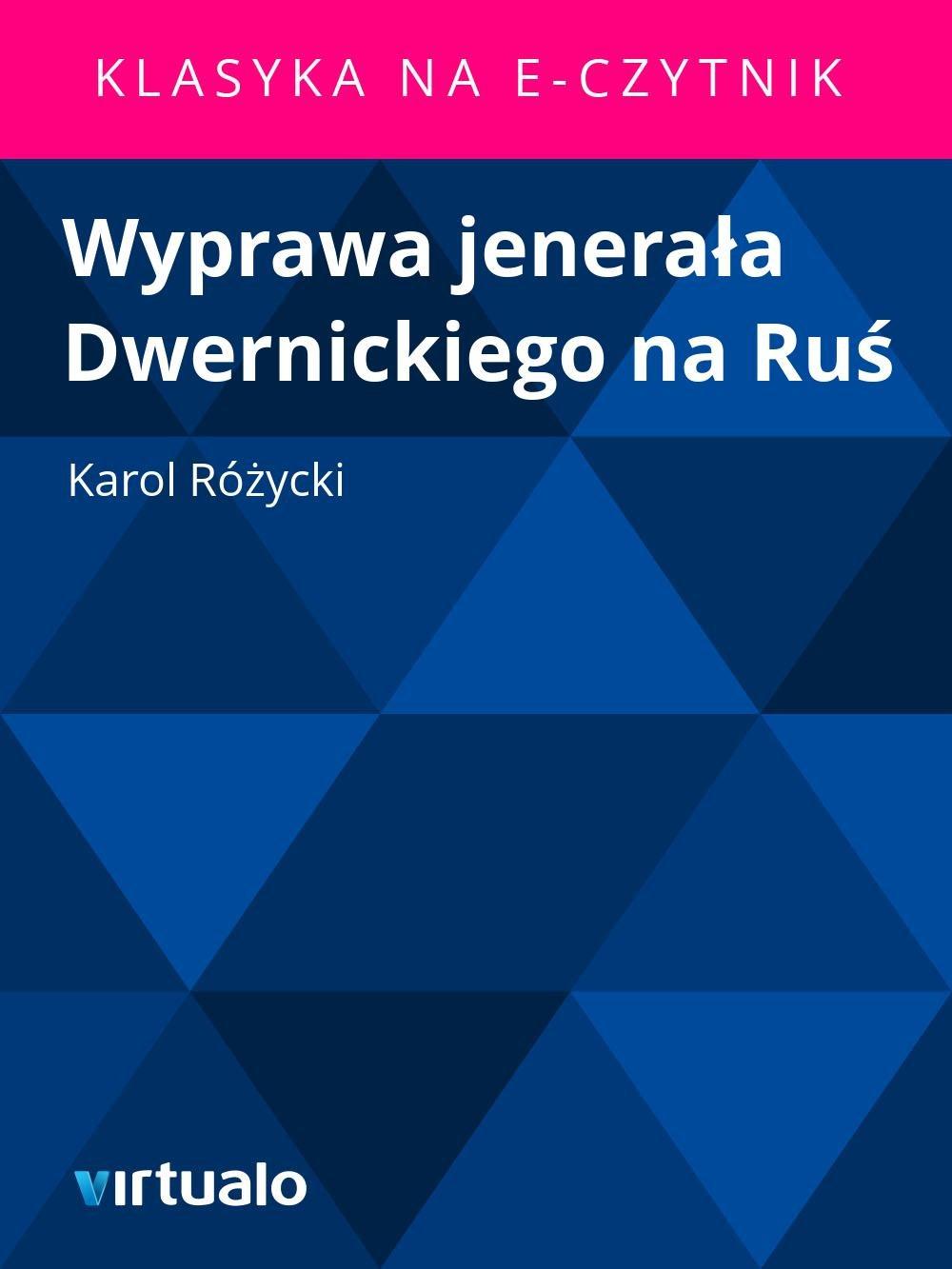 Wyprawa jenerała Dwernickiego na Ruś - Ebook (Książka EPUB) do pobrania w formacie EPUB