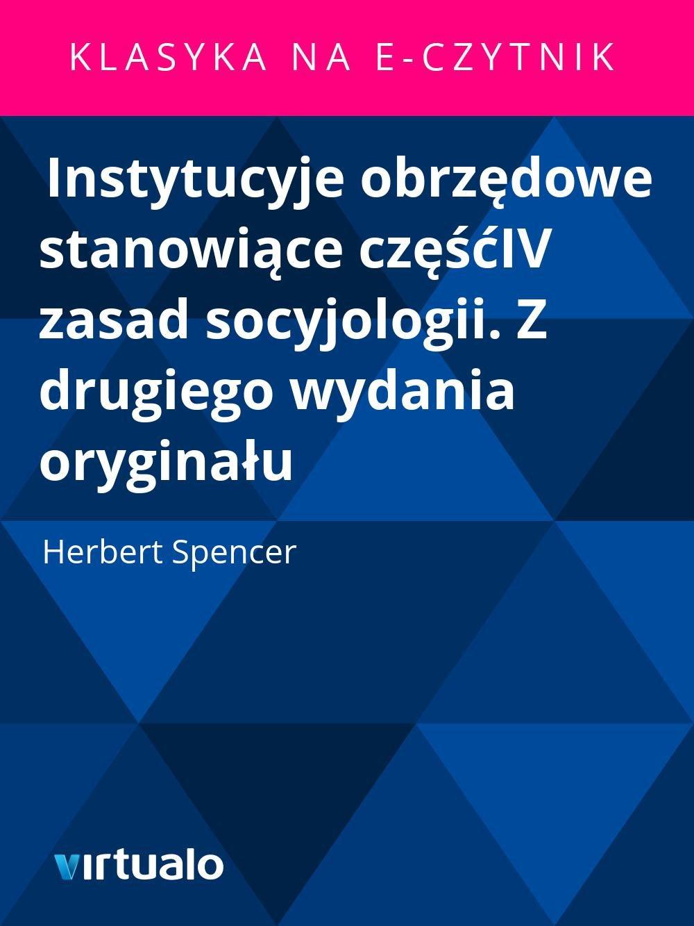 Instytucyje obrzędowe stanowiące częśćIV zasad socyjologii. Z drugiego wydania oryginału - Ebook (Książka EPUB) do pobrania w formacie EPUB