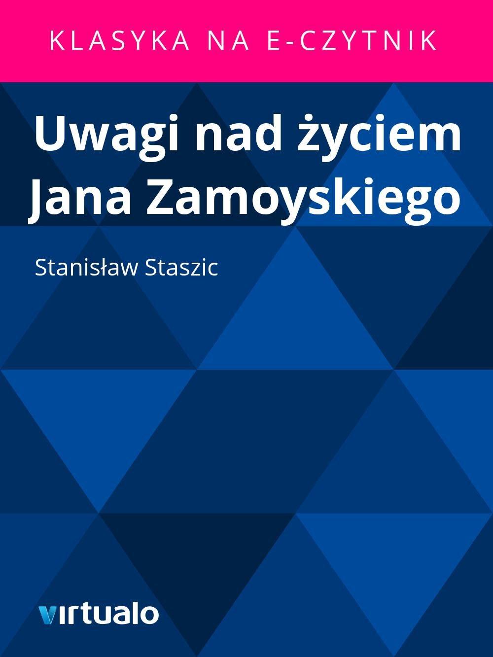 Uwagi nad życiem Jana Zamoyskiego - Ebook (Książka EPUB) do pobrania w formacie EPUB