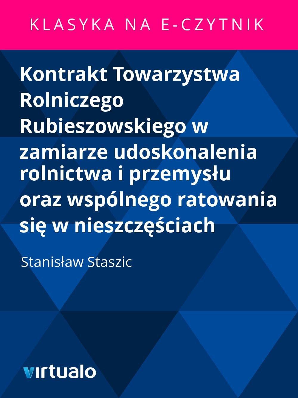 Kontrakt Towarzystwa Rolniczego Rubieszowskiego w zamiarze udoskonalenia rolnictwa i przemysłu oraz wspólnego ratowania się w nieszczęściach - Ebook (Książka EPUB) do pobrania w formacie EPUB