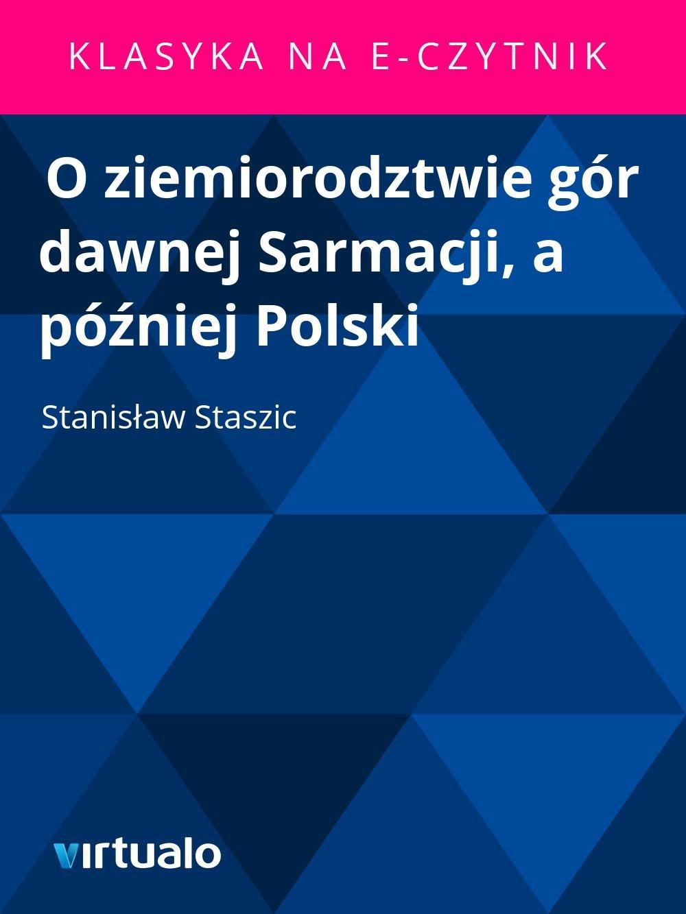 O ziemiorodztwie gór dawnej Sarmacji, a później Polski - Ebook (Książka EPUB) do pobrania w formacie EPUB