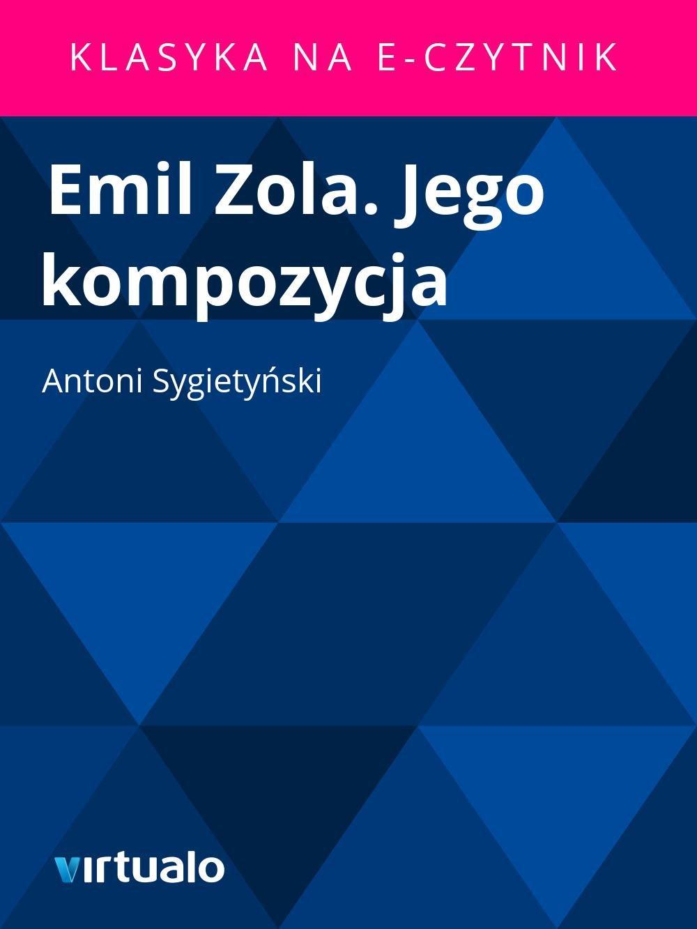 Emil Zola. Jego kompozycja - Ebook (Książka EPUB) do pobrania w formacie EPUB