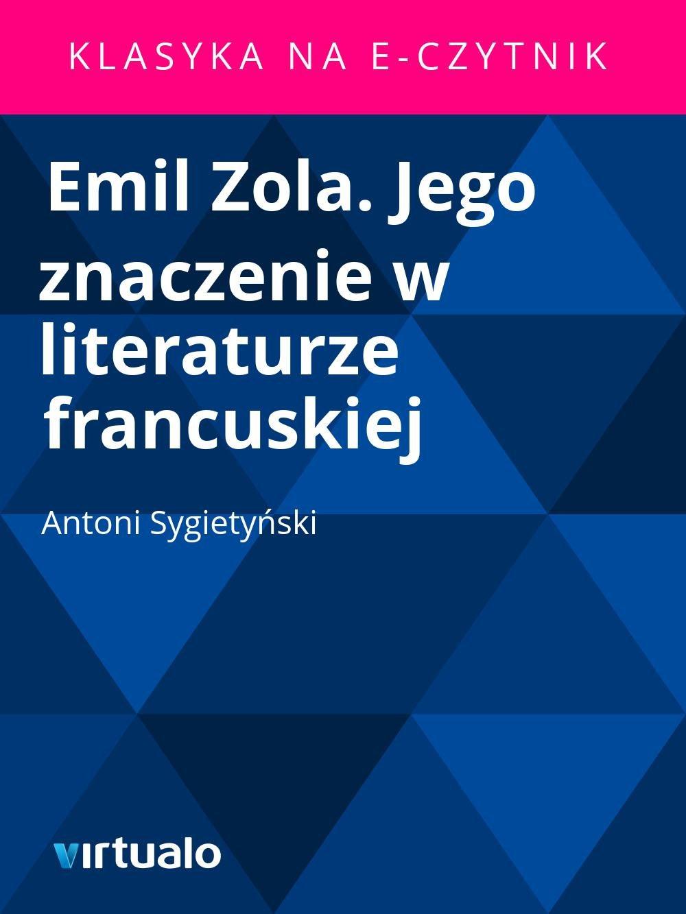 Emil Zola. Jego znaczenie w literaturze francuskiej - Ebook (Książka EPUB) do pobrania w formacie EPUB