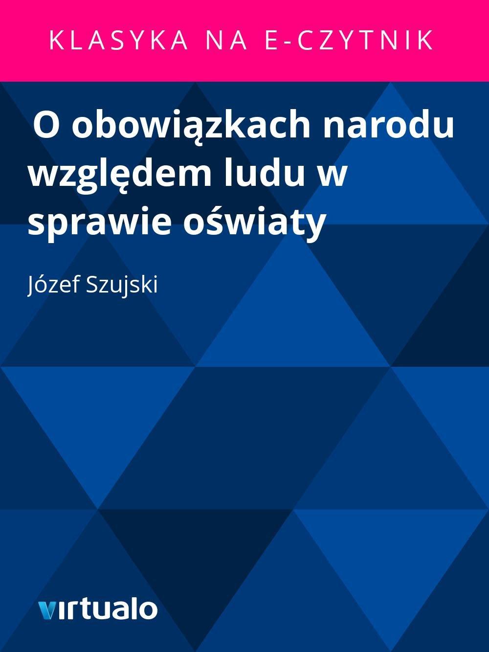 O obowiązkach narodu względem ludu w sprawie oświaty - Ebook (Książka EPUB) do pobrania w formacie EPUB