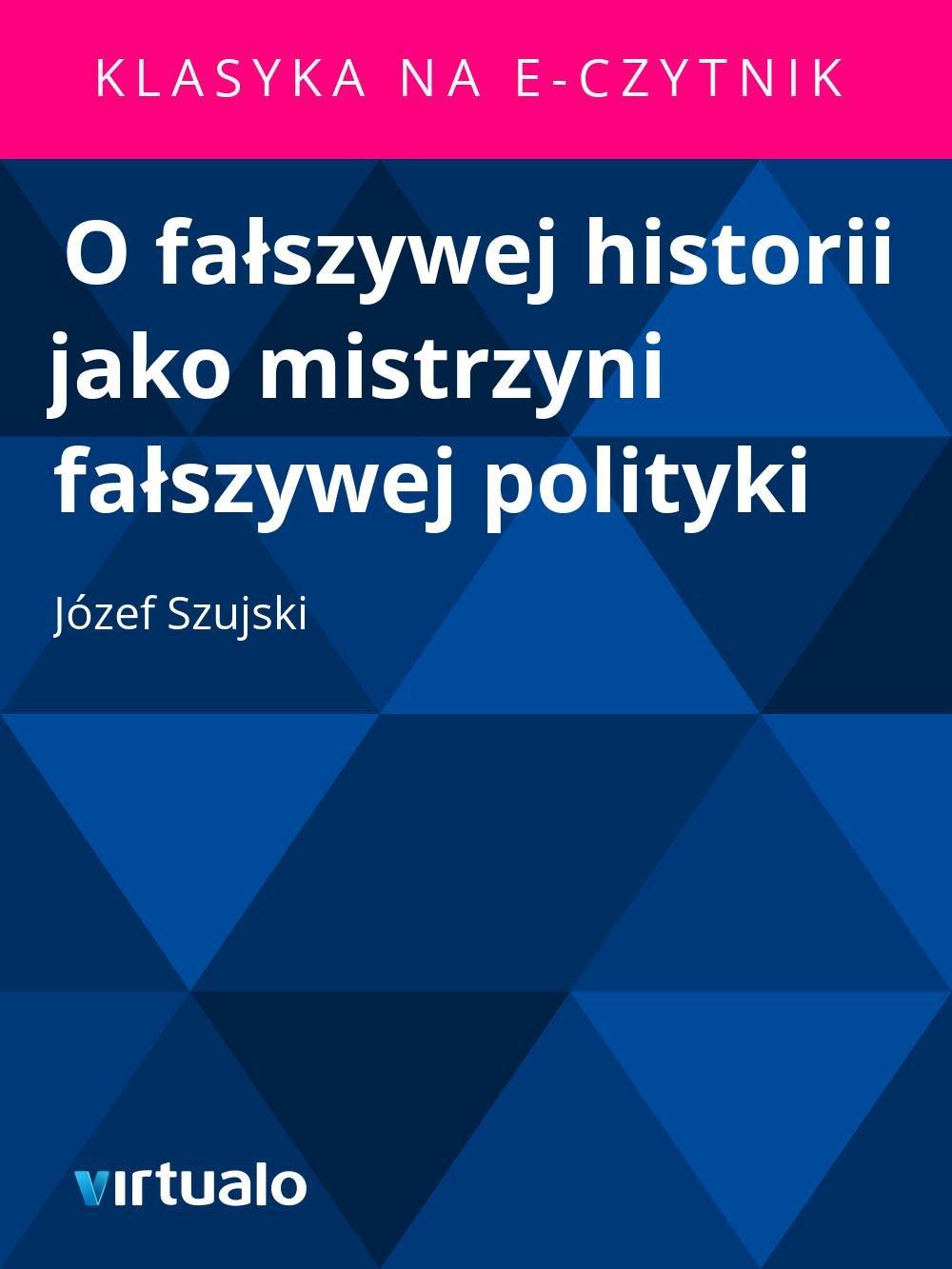 O fałszywej historii jako mistrzyni fałszywej polityki - Ebook (Książka EPUB) do pobrania w formacie EPUB