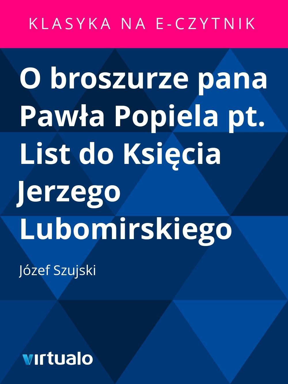 O broszurze pana Pawła Popiela pt. List do Księcia Jerzego Lubomirskiego - Ebook (Książka EPUB) do pobrania w formacie EPUB