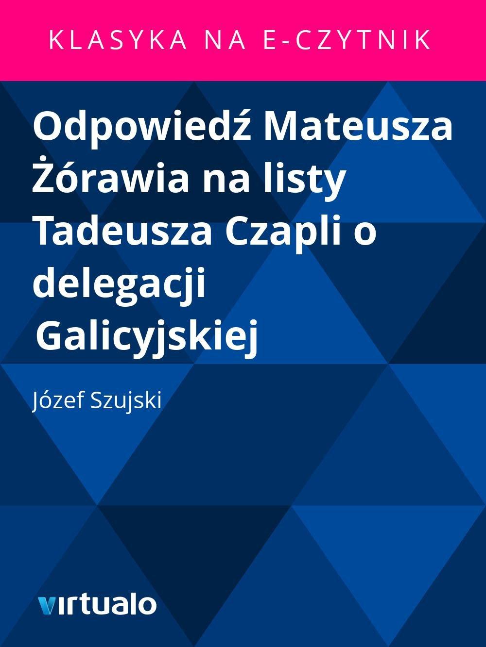 Odpowiedź Mateusza Żórawia na listy Tadeusza Czapli o delegacji Galicyjskiej - Ebook (Książka EPUB) do pobrania w formacie EPUB