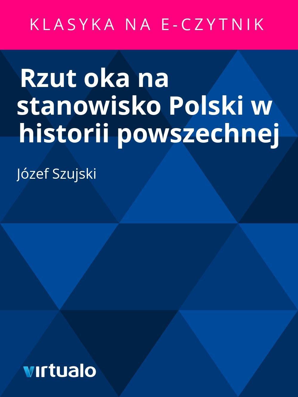 Rzut oka na stanowisko Polski w historii powszechnej - Ebook (Książka EPUB) do pobrania w formacie EPUB