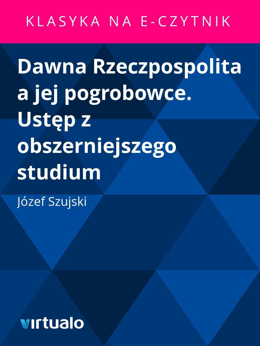 Dawna Rzeczpospolita a jej pogrobowce. Ustęp z obszerniejszego studium - Ebook (Książka EPUB) do pobrania w formacie EPUB