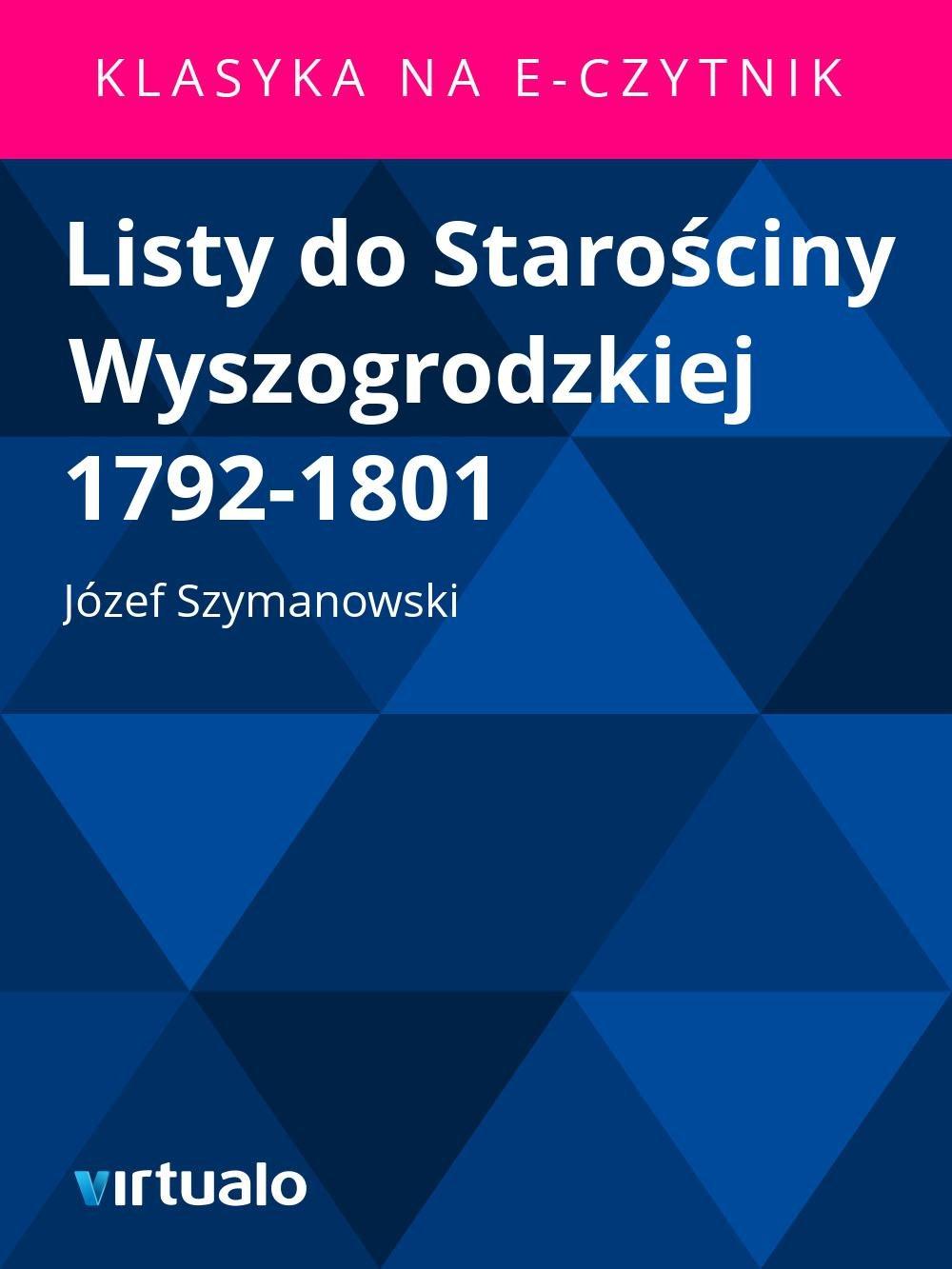 Listy do Starościny Wyszogrodzkiej 1792-1801 - Ebook (Książka EPUB) do pobrania w formacie EPUB