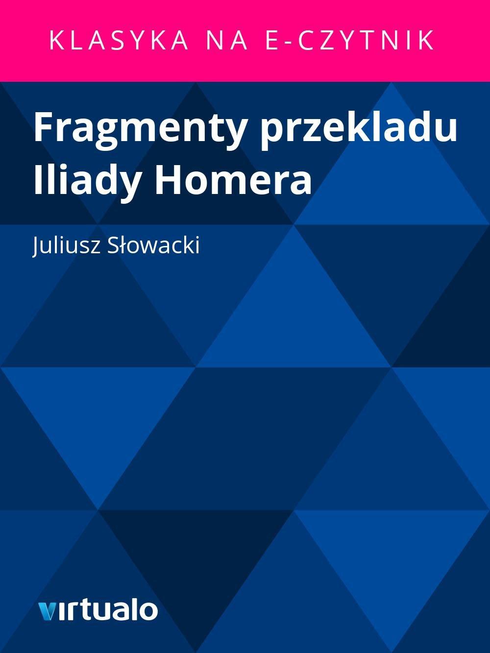 Fragmenty przekladu Iliady Homera - Ebook (Książka EPUB) do pobrania w formacie EPUB