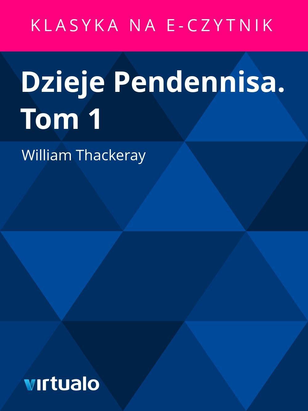 Dzieje Pendennisa. Tom 1 - Ebook (Książka EPUB) do pobrania w formacie EPUB