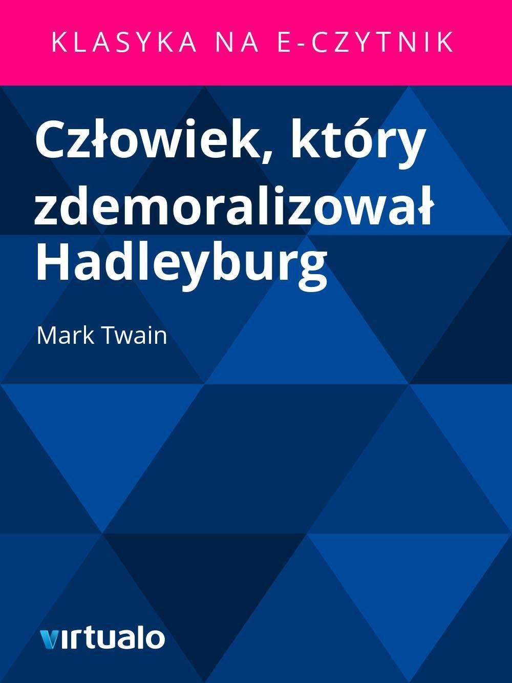Człowiek, który zdemoralizował Hadleyburg - Ebook (Książka EPUB) do pobrania w formacie EPUB