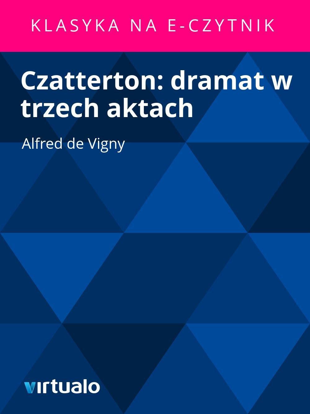 Czatterton: dramat w trzech aktach - Ebook (Książka EPUB) do pobrania w formacie EPUB