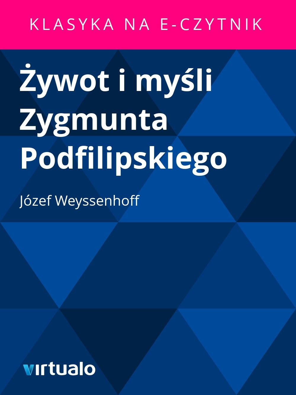 Żywot i myśli Zygmunta Podfilipskiego - Ebook (Książka EPUB) do pobrania w formacie EPUB