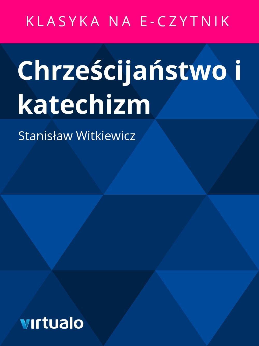 Chrześcijaństwo i katechizm - Ebook (Książka EPUB) do pobrania w formacie EPUB