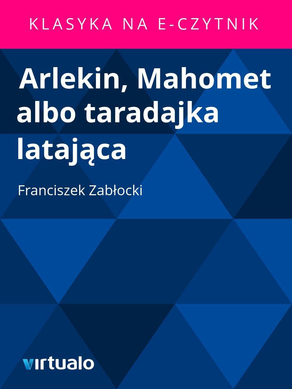 Arlekin, Mahomet albo taradajka latająca - Ebook (Książka EPUB) do pobrania w formacie EPUB