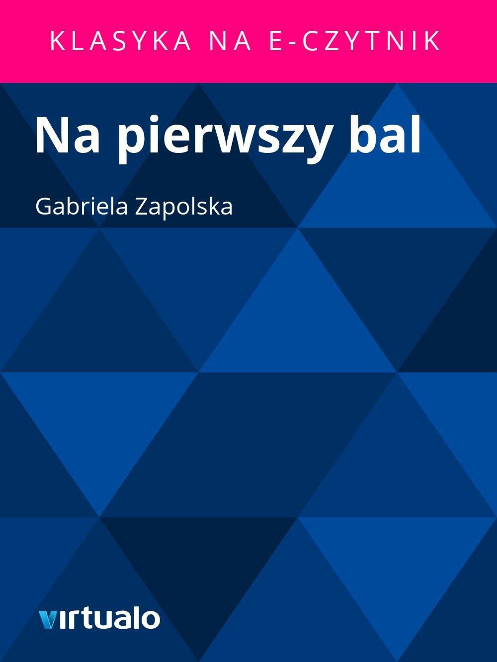 Na pierwszy bal - Ebook (Książka EPUB) do pobrania w formacie EPUB