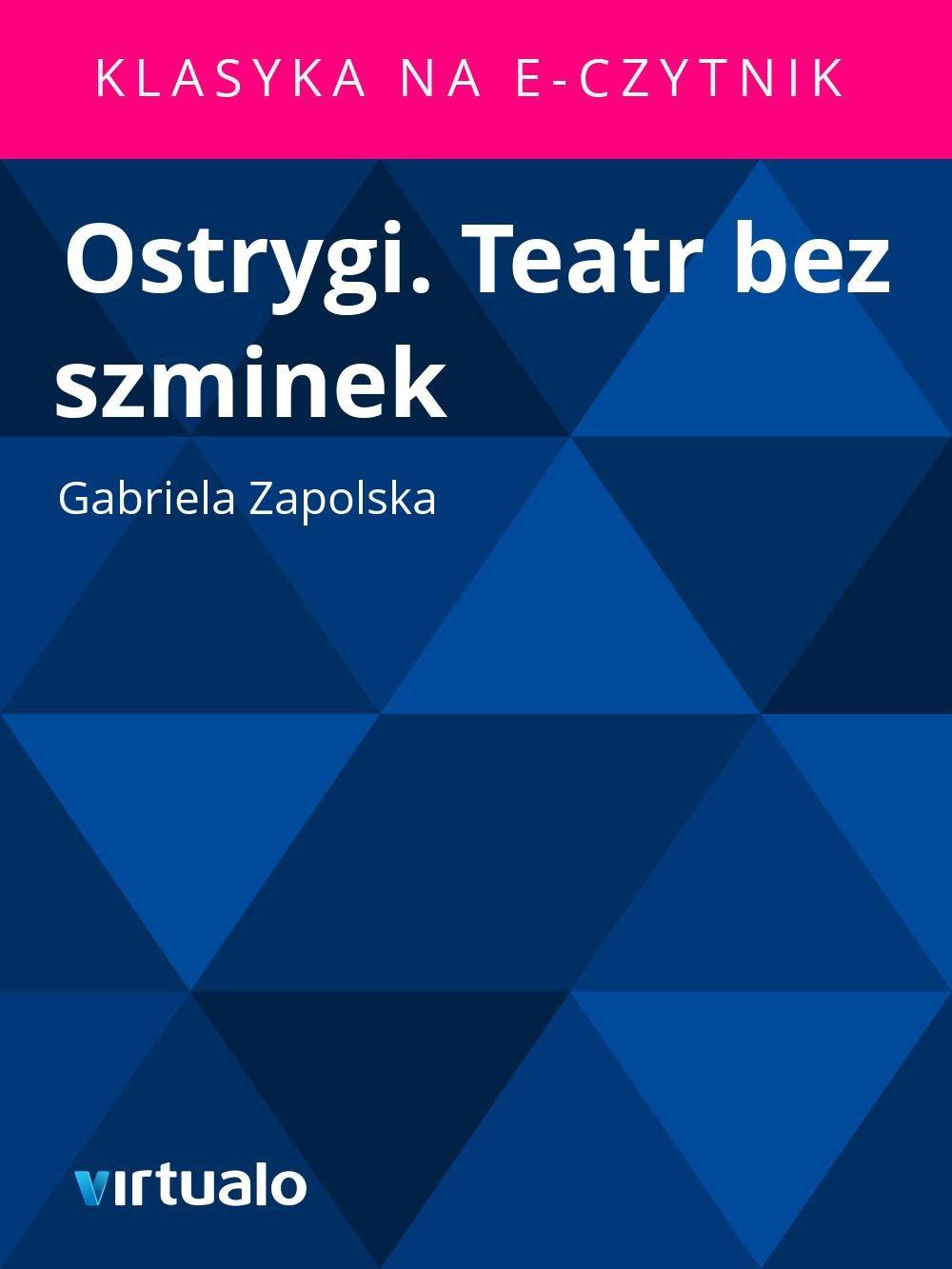 Ostrygi. Teatr bez szminek - Ebook (Książka EPUB) do pobrania w formacie EPUB