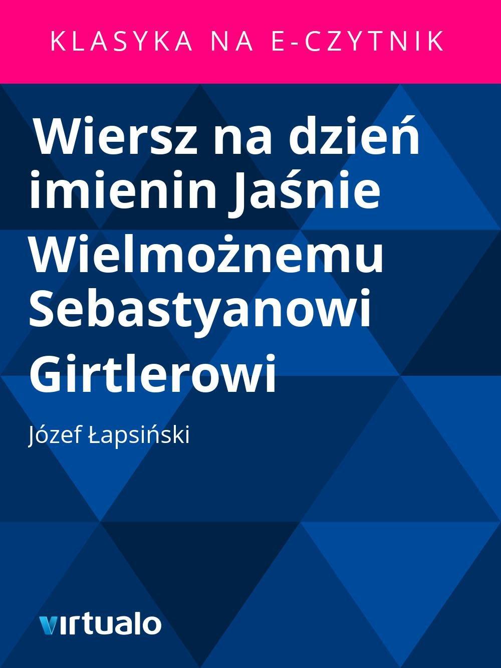 Wiersz na dzień imienin Jaśnie Wielmożnemu Sebastyanowi Girtlerowi - Ebook (Książka EPUB) do pobrania w formacie EPUB