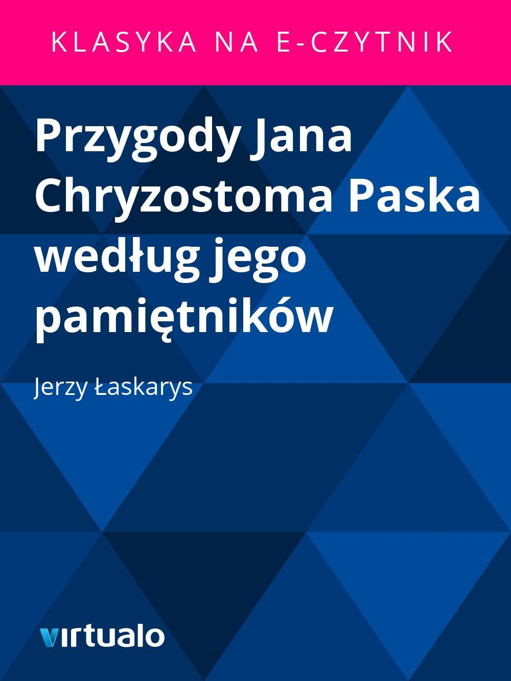 Przygody Jana Chryzostoma Paska według jego pamiętników - Ebook (Książka EPUB) do pobrania w formacie EPUB
