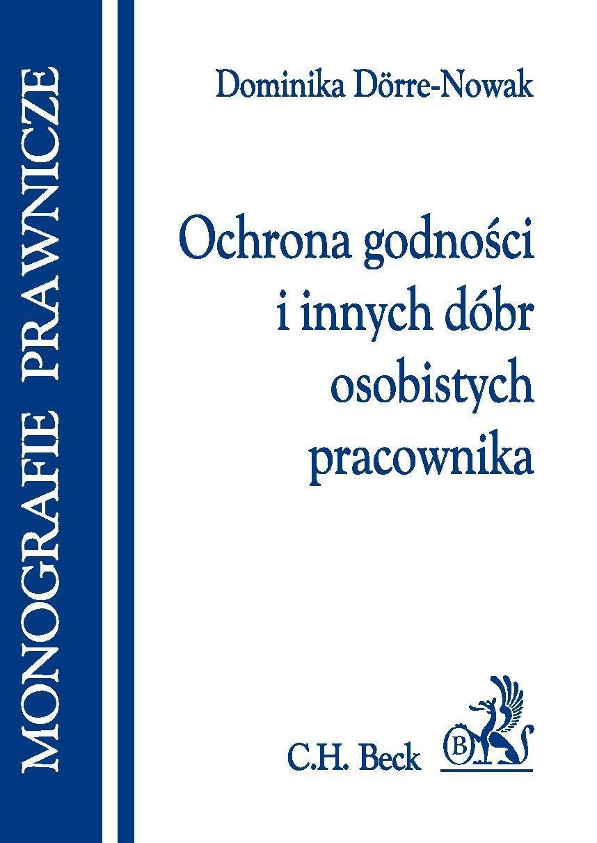 Ochrona godności i innych dóbr osobistych pracownika - Ebook (Książka PDF) do pobrania w formacie PDF