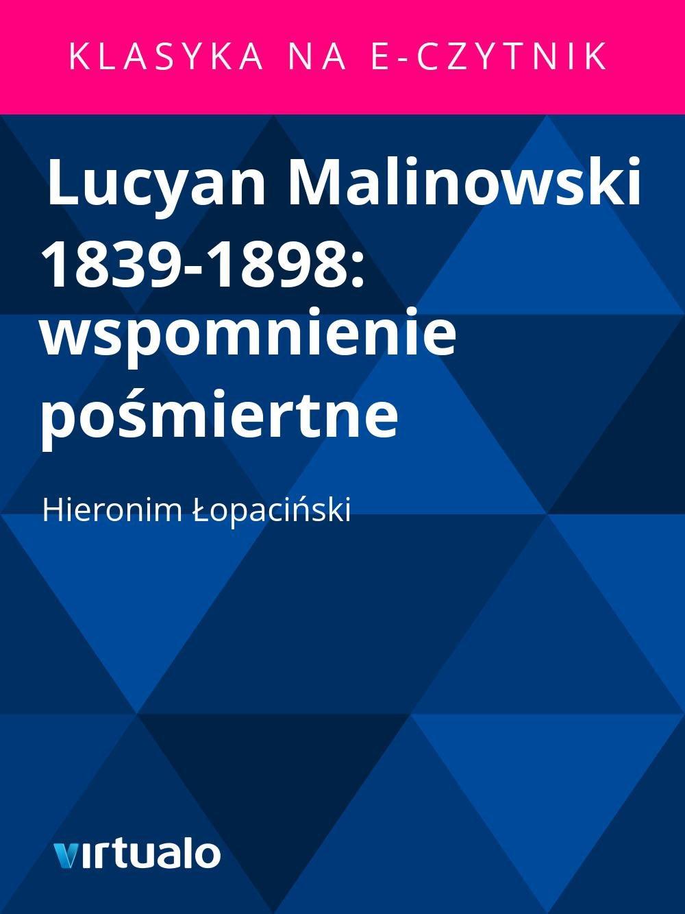 Lucyan Malinowski 1839-1898: wspomnienie pośmiertne - Ebook (Książka EPUB) do pobrania w formacie EPUB