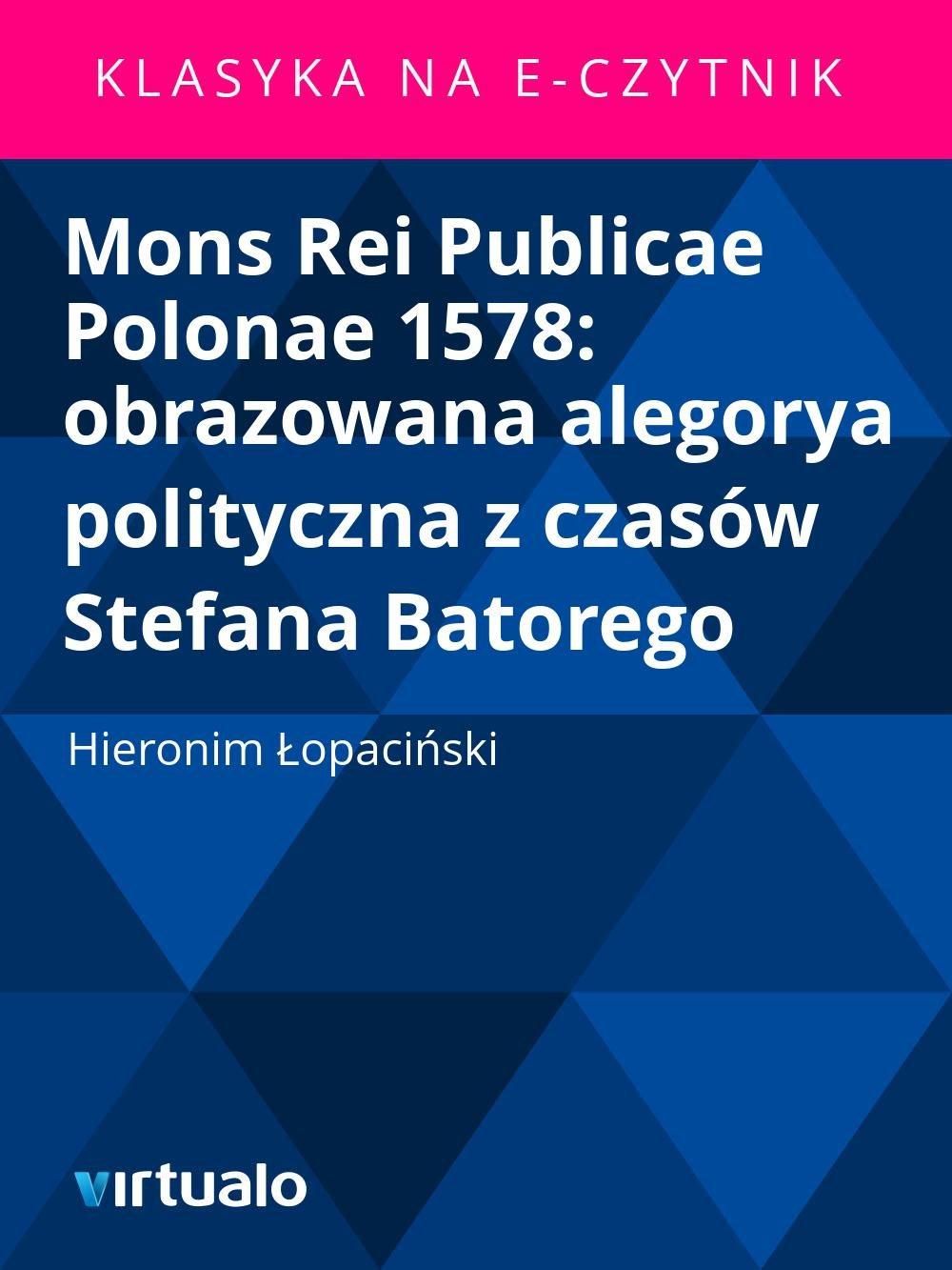 Mons Rei Publicae Polonae 1578: obrazowana alegorya polityczna z czasów Stefana Batorego - Ebook (Książka EPUB) do pobrania w formacie EPUB