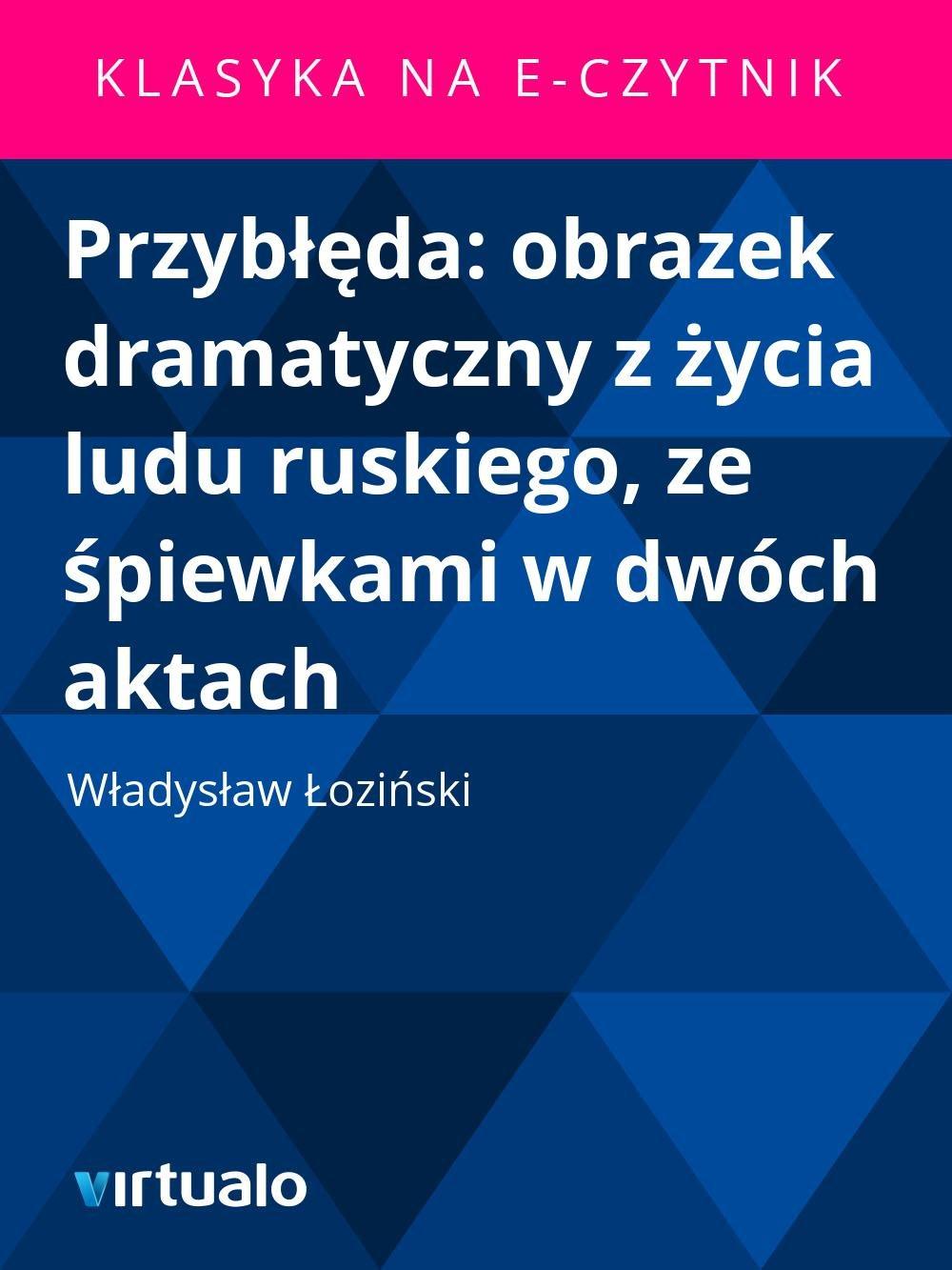 Przybłęda: obrazek dramatyczny z życia ludu ruskiego, ze śpiewkami w dwóch aktach - Ebook (Książka EPUB) do pobrania w formacie EPUB