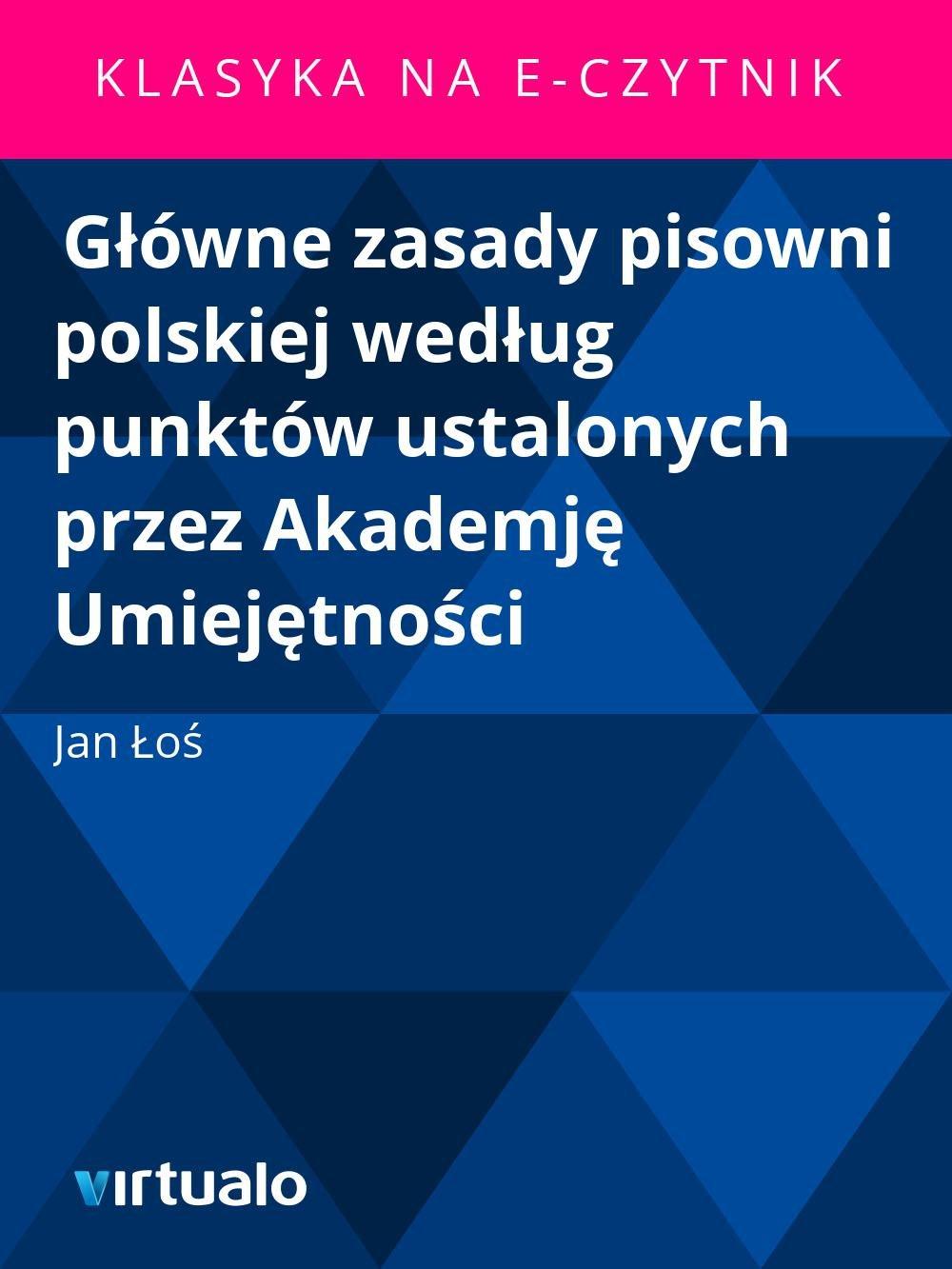 Główne zasady pisowni polskiej według punktów ustalonych przez Akademję Umiejętności - Ebook (Książka EPUB) do pobrania w formacie EPUB